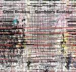 ChrisBrokawGamblersEcstasy