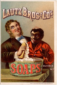"Lautz Brothers' soap ad. The slogan ""beat that if you can"" underlines the claim it can wash black skin white."